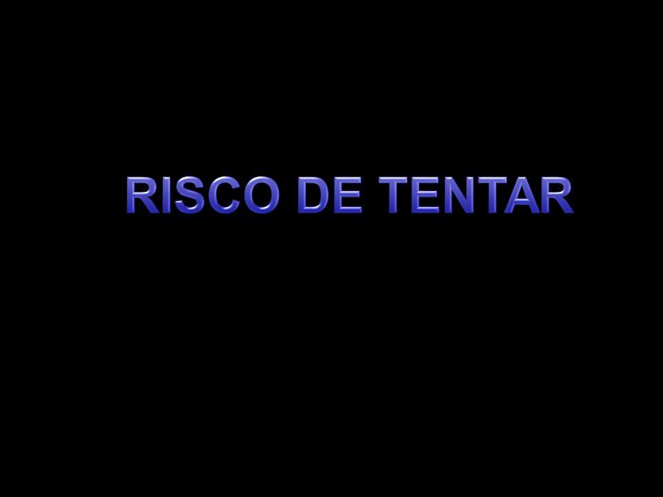 RISCO DE TENTAR