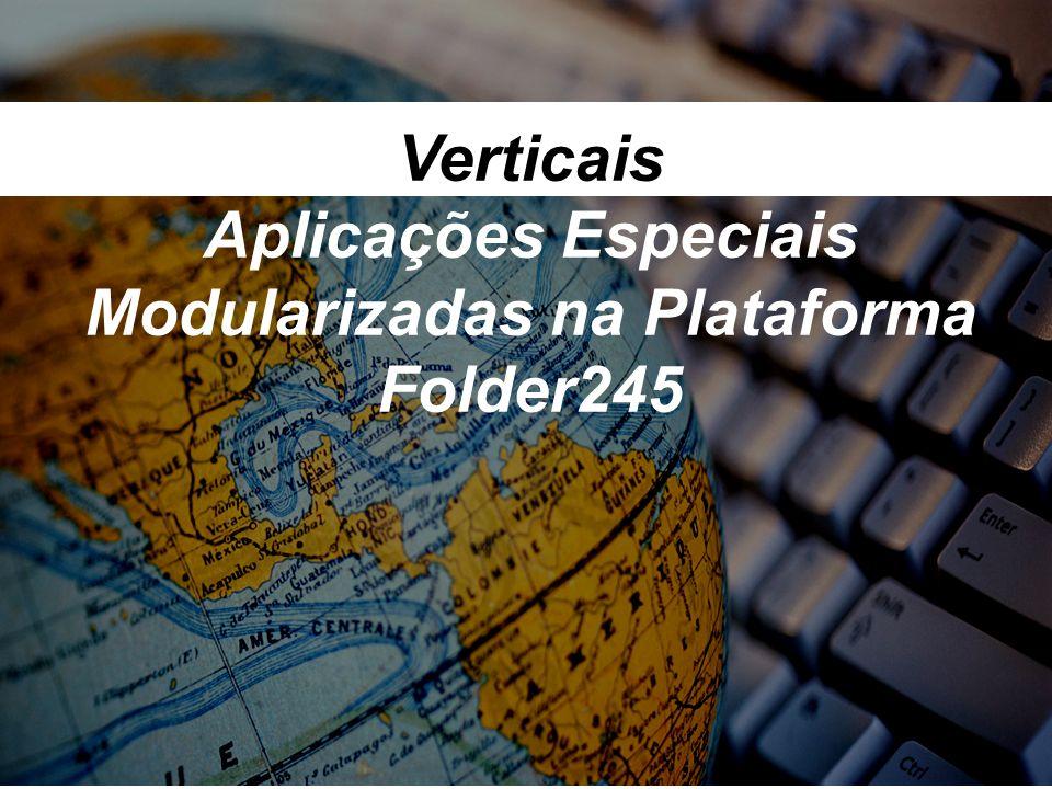 Verticais Aplicações Especiais Modularizadas na Plataforma Folder245