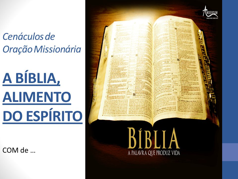 Cenáculos de Oração Missionária A BÍBLIA, ALIMENTO DO ESPÍRITO