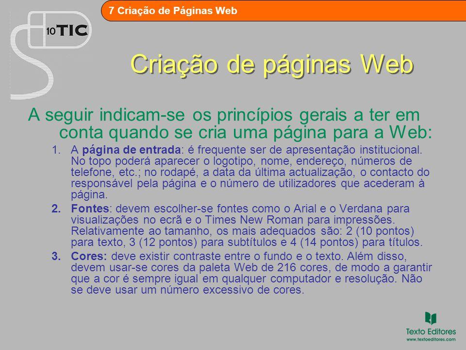 Criação de páginas Web A seguir indicam-se os princípios gerais a ter em conta quando se cria uma página para a Web: