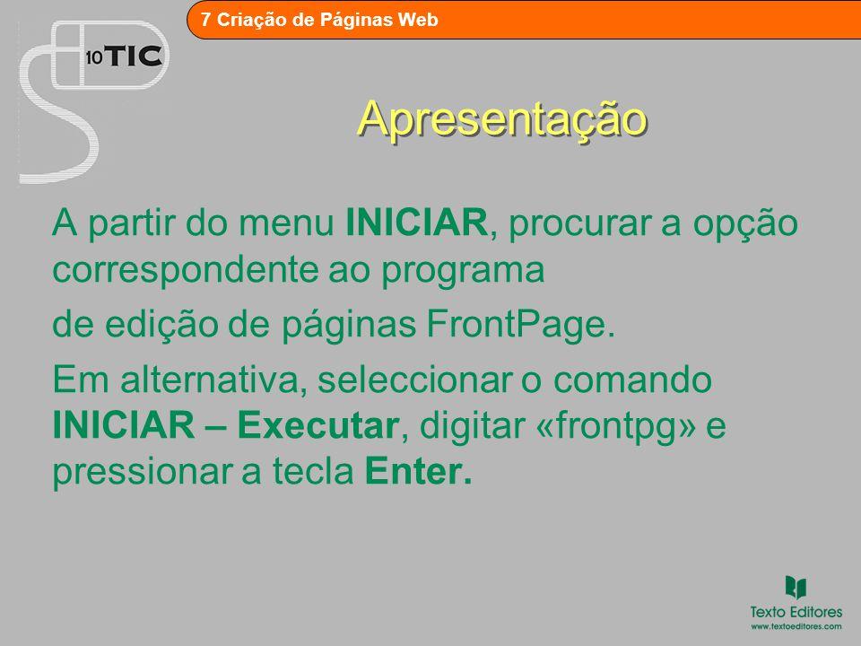 Apresentação A partir do menu INICIAR, procurar a opção correspondente ao programa. de edição de páginas FrontPage.