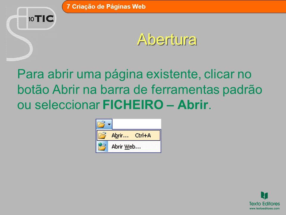 Abertura Para abrir uma página existente, clicar no botão Abrir na barra de ferramentas padrão ou seleccionar FICHEIRO – Abrir.