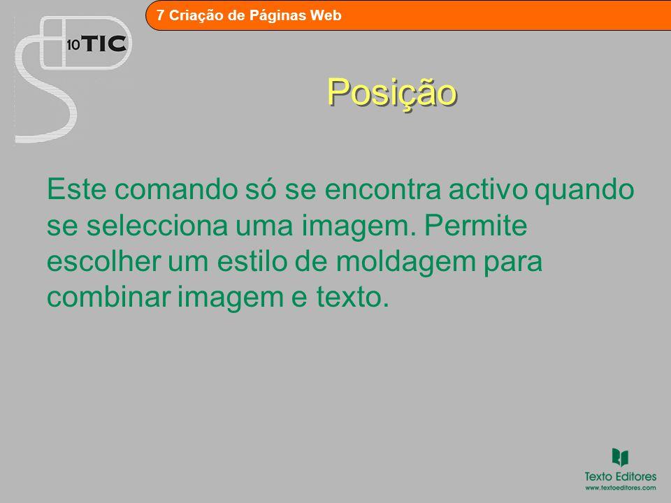 Posição Este comando só se encontra activo quando se selecciona uma imagem.