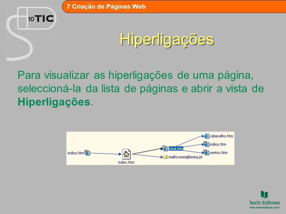 Hiperligações Para visualizar as hiperligações de uma página, seleccioná-la da lista de páginas e abrir a vista de Hiperligações.
