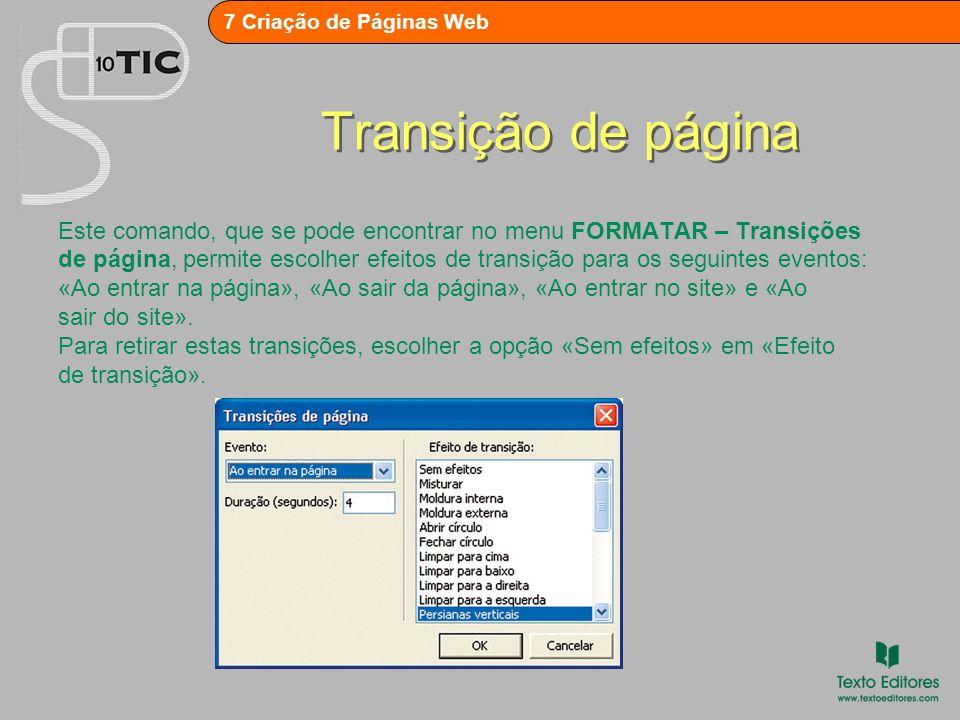 Transição de página Este comando, que se pode encontrar no menu FORMATAR – Transições.