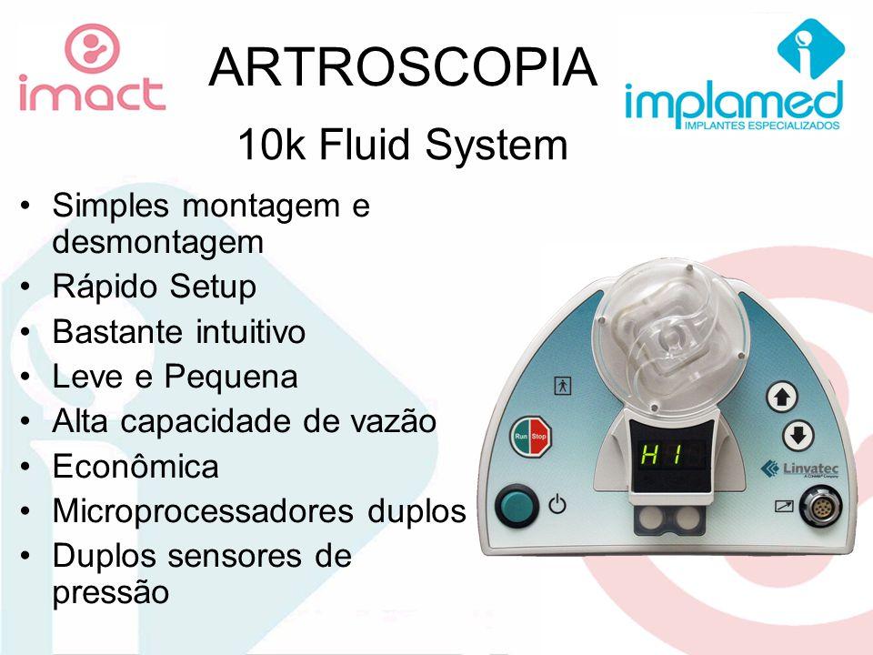 ARTROSCOPIA 10k Fluid System Simples montagem e desmontagem