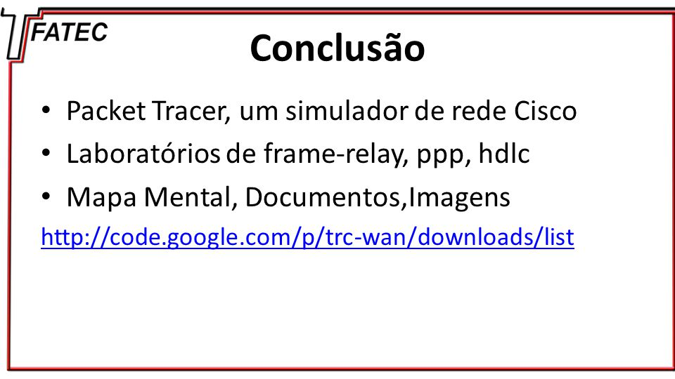 Conclusão Packet Tracer, um simulador de rede Cisco