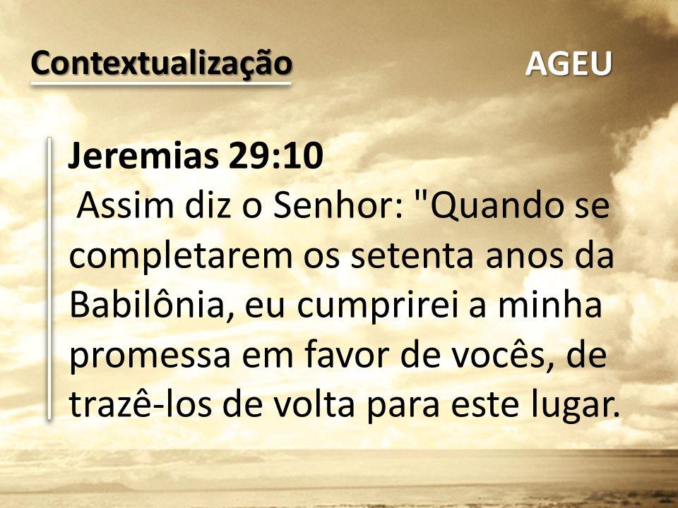 Contextualização AGEU. Jeremias 29:10.