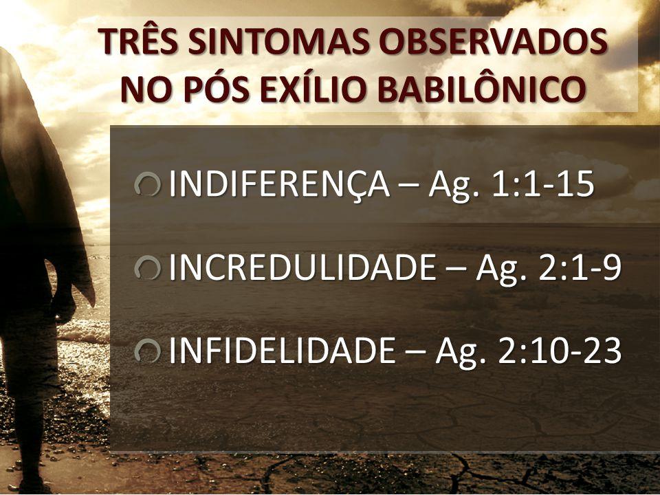TRÊS SINTOMAS OBSERVADOS NO PÓS EXÍLIO BABILÔNICO