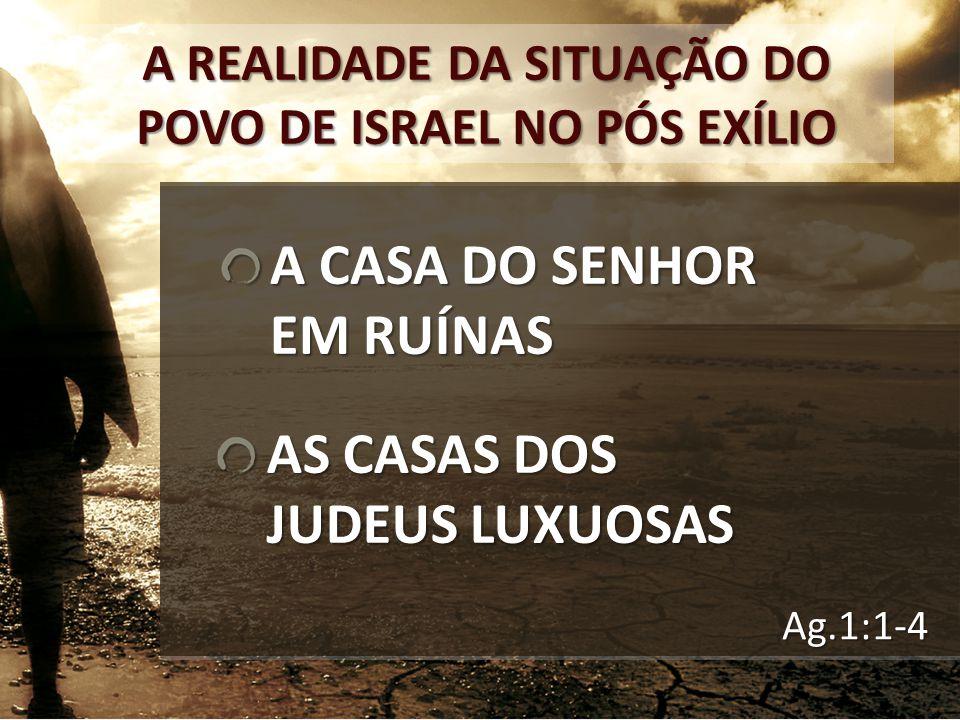 A REALIDADE DA SITUAÇÃO DO POVO DE ISRAEL NO PÓS EXÍLIO
