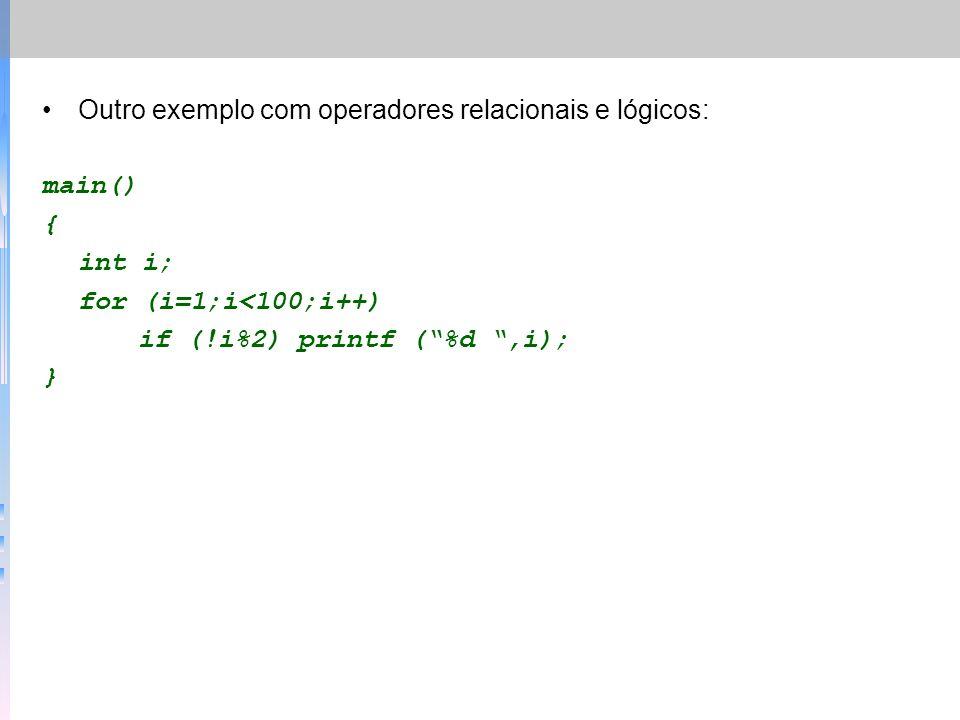 Outro exemplo com operadores relacionais e lógicos: