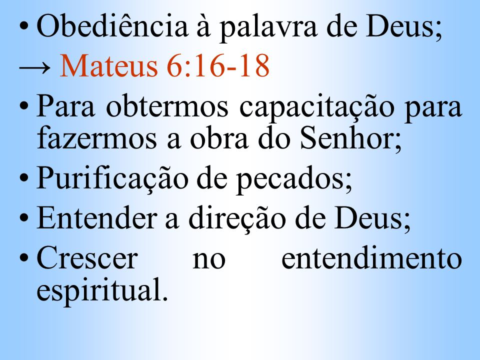 Obediência à palavra de Deus;