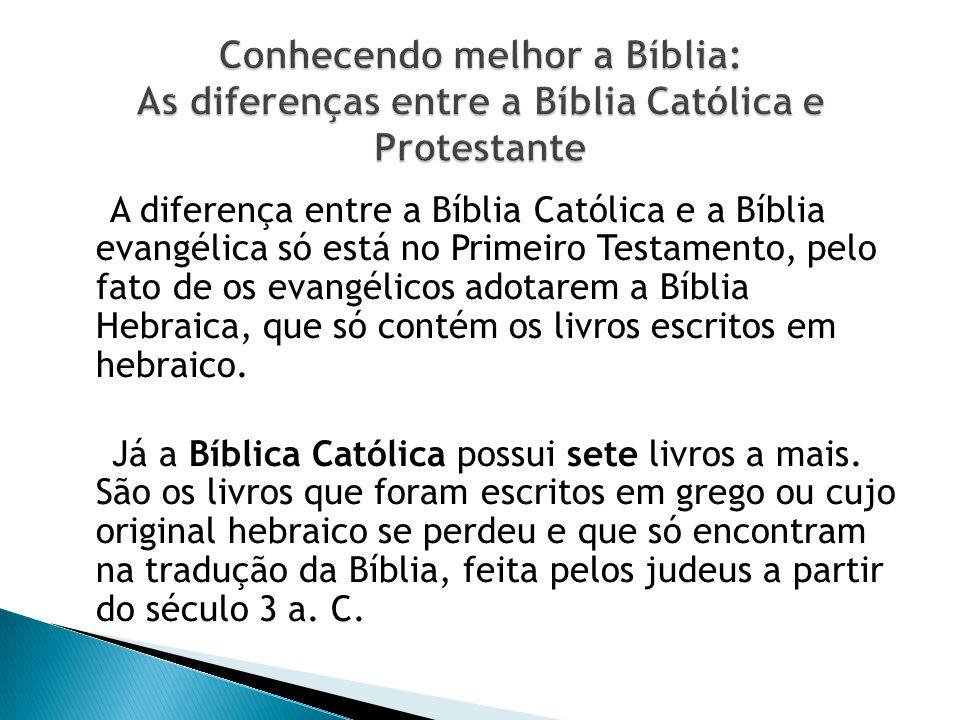 Conhecendo melhor a Bíblia: As diferenças entre a Bíblia Católica e Protestante