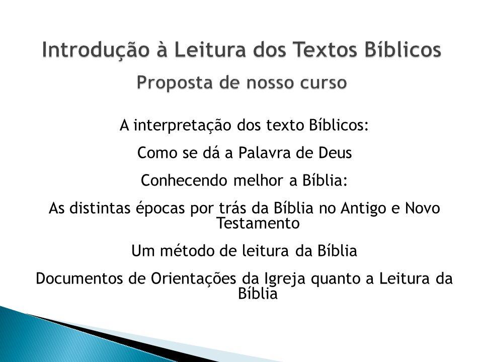 Introdução à Leitura dos Textos Bíblicos Proposta de nosso curso