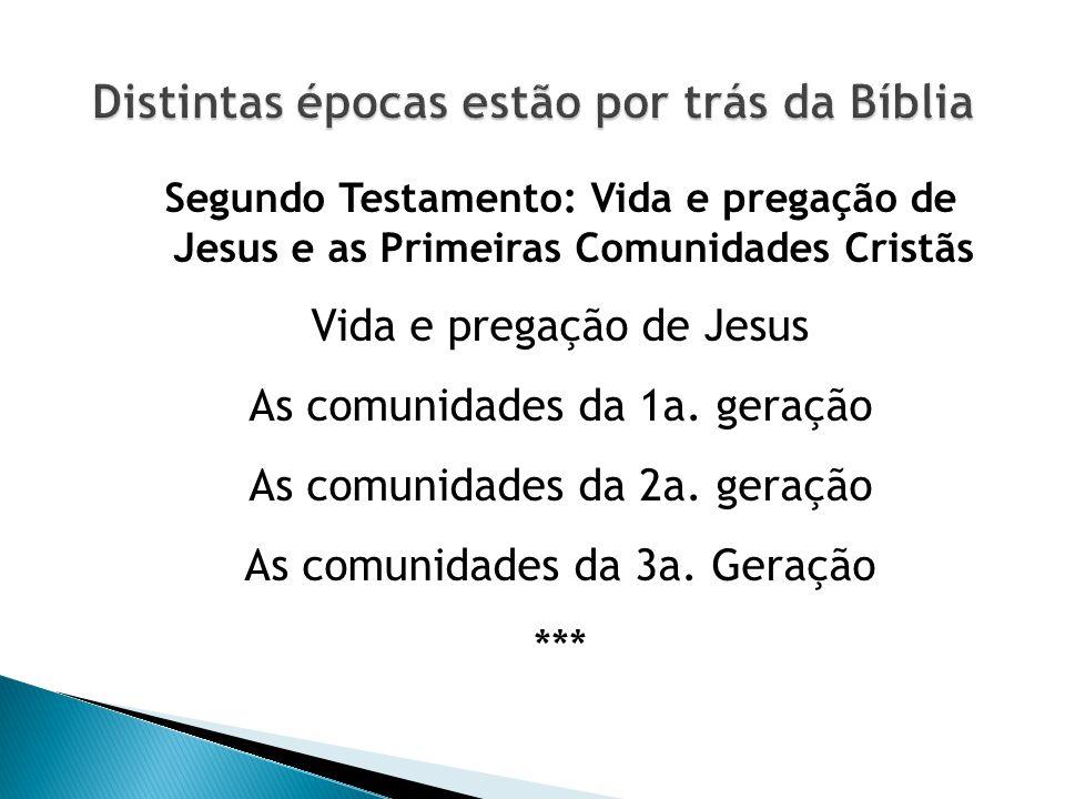 Distintas épocas estão por trás da Bíblia