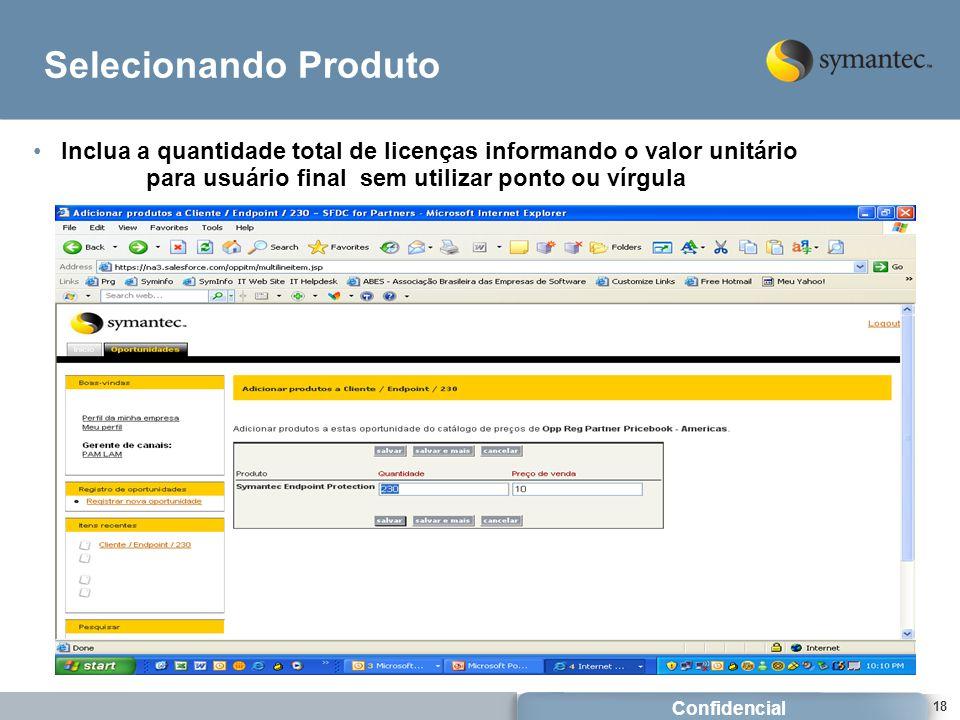 Selecionando Produto Inclua a quantidade total de licenças informando o valor unitário para usuário final sem utilizar ponto ou vírgula.