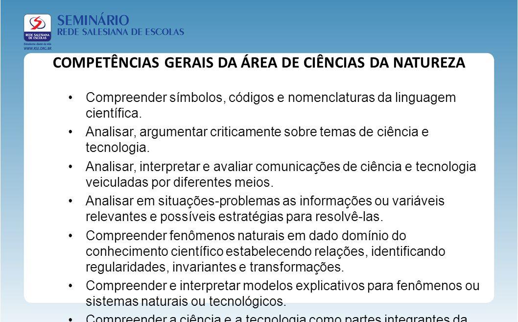 COMPETÊNCIAS GERAIS DA ÁREA DE CIÊNCIAS DA NATUREZA