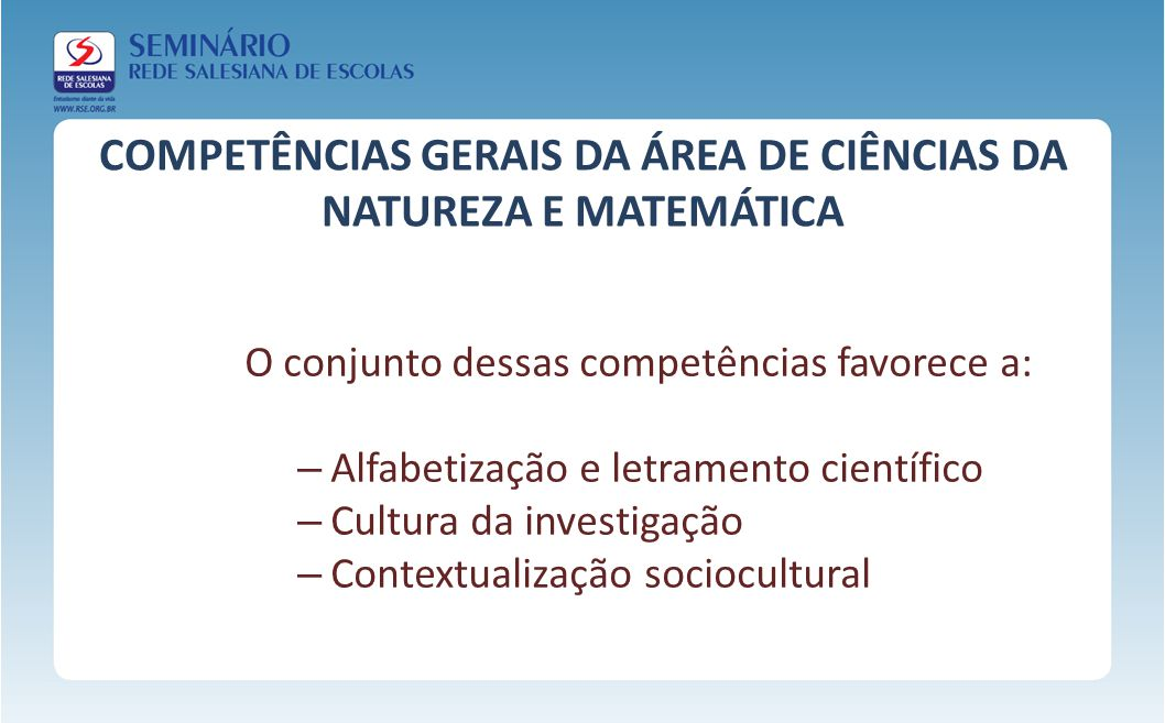 COMPETÊNCIAS GERAIS DA ÁREA DE CIÊNCIAS DA NATUREZA E MATEMÁTICA