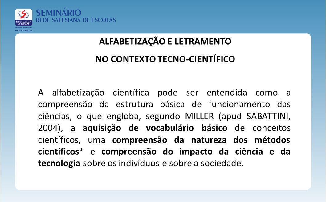 ALFABETIZAÇÃO E LETRAMENTO NO CONTEXTO TECNO-CIENTÍFICO
