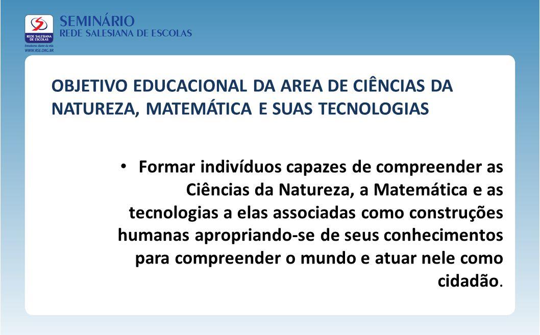 OBJETIVO EDUCACIONAL DA AREA DE CIÊNCIAS DA NATUREZA, MATEMÁTICA E SUAS TECNOLOGIAS