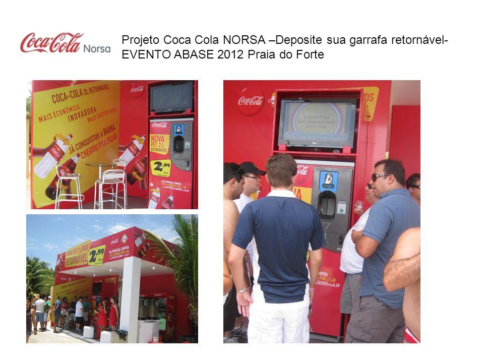 Projeto Coca Cola NORSA –Deposite sua garrafa retornável- EVENTO ABASE 2012 Praia do Forte