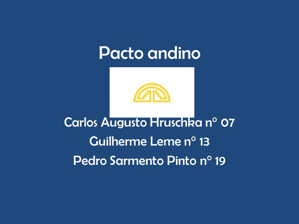 Pacto andino Carlos Augusto Hruschka n° 07 Guilherme Leme n° 13