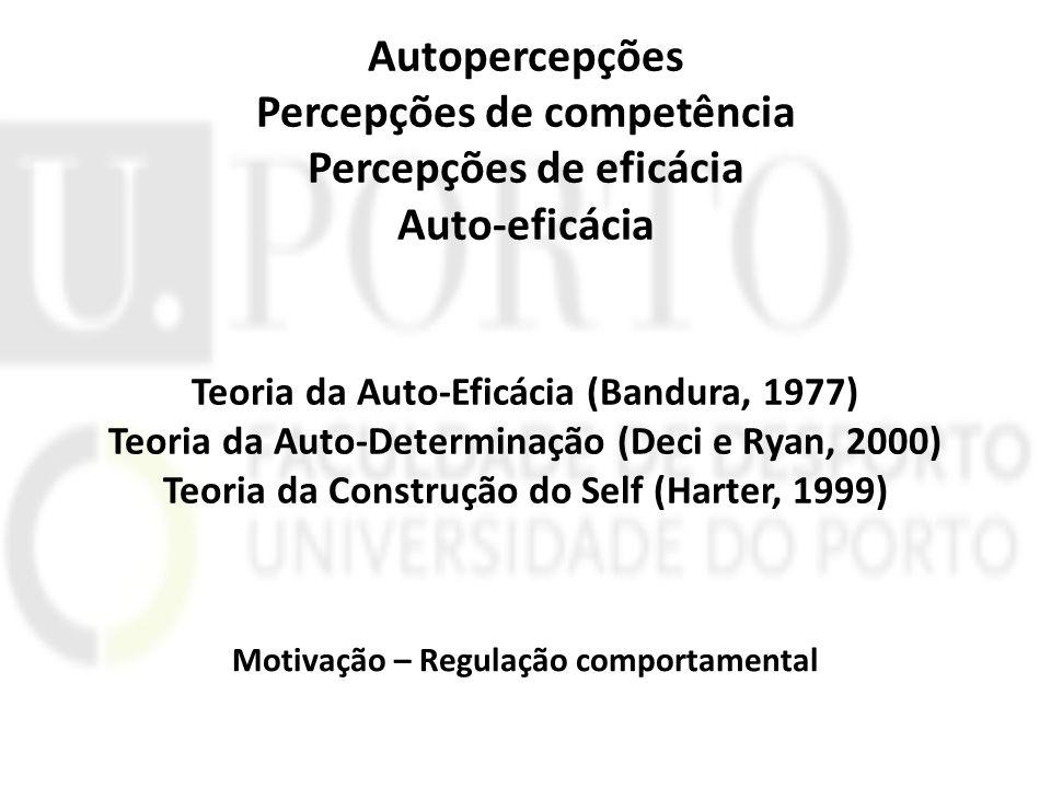 Percepções de competência Percepções de eficácia Auto-eficácia