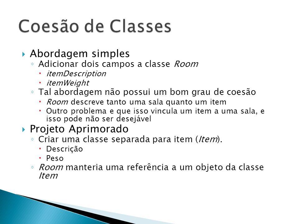 Coesão de Classes Abordagem simples Projeto Aprimorado