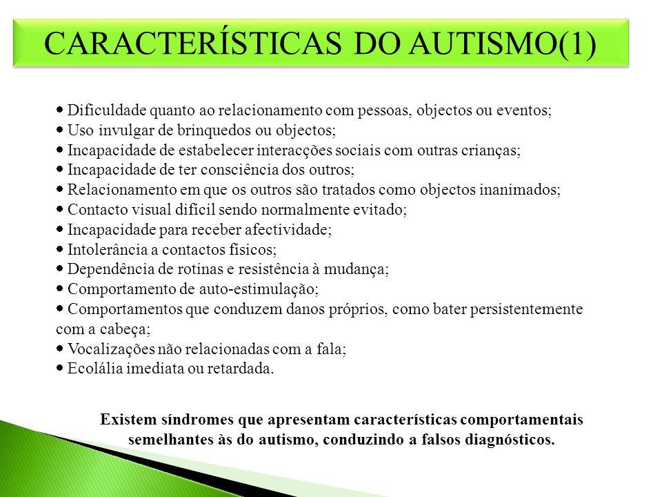 CARACTERÍSTICAS DO AUTISMO(1)