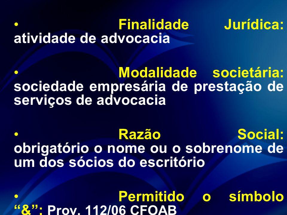 Finalidade Jurídica: atividade de advocacia