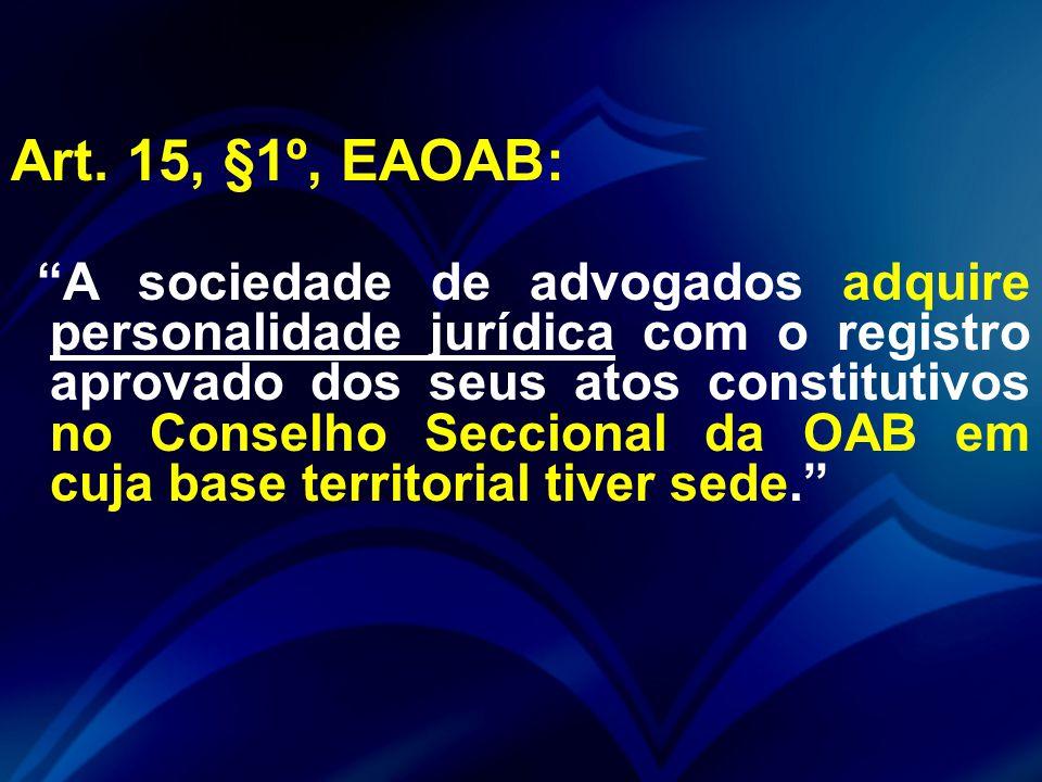 Art. 15, §1º, EAOAB: