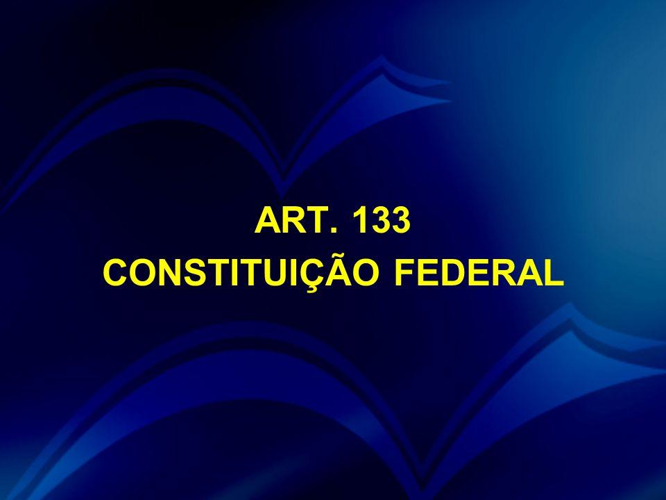 ART. 133 CONSTITUIÇÃO FEDERAL