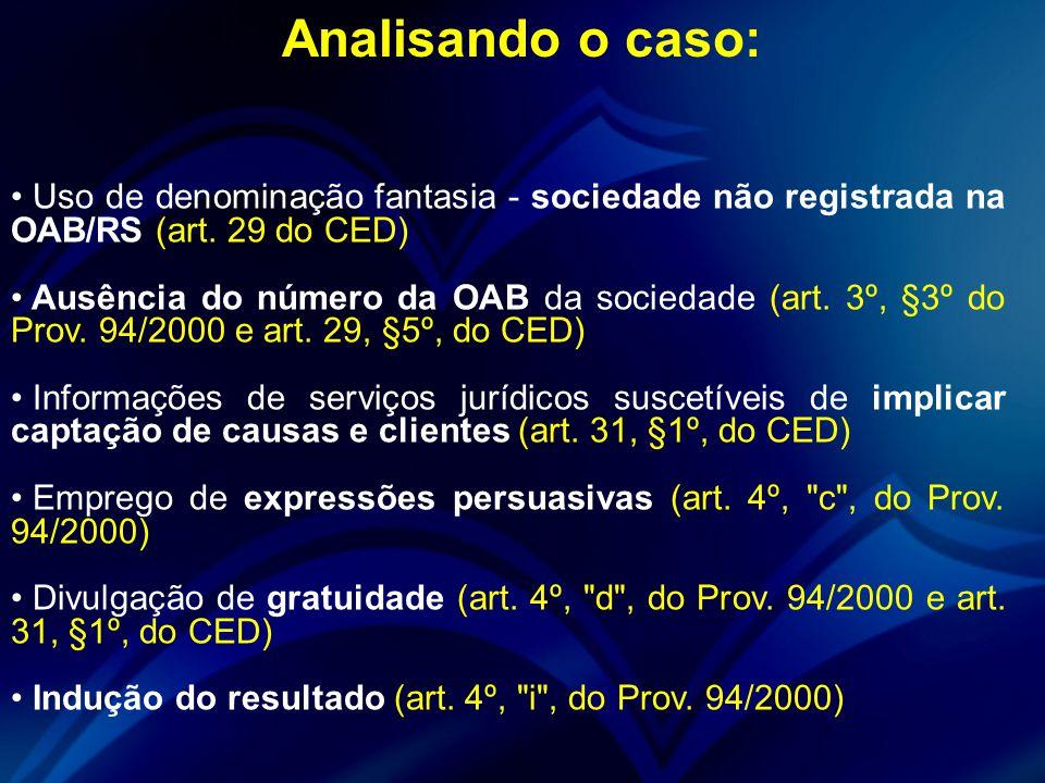 Analisando o caso: Uso de denominação fantasia - sociedade não registrada na OAB/RS (art. 29 do CED)