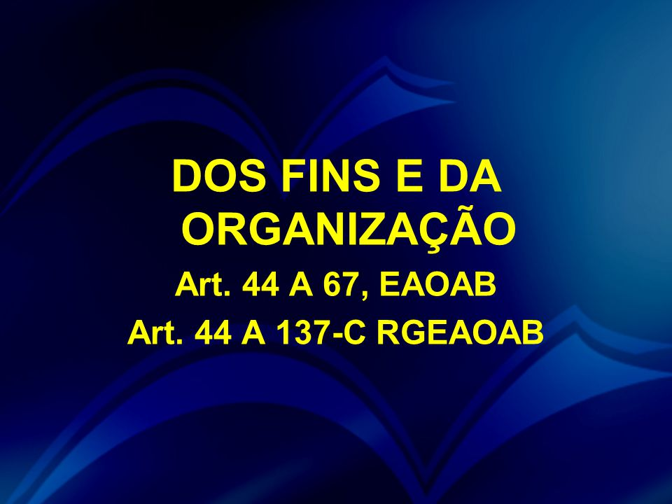 DOS FINS E DA ORGANIZAÇÃO