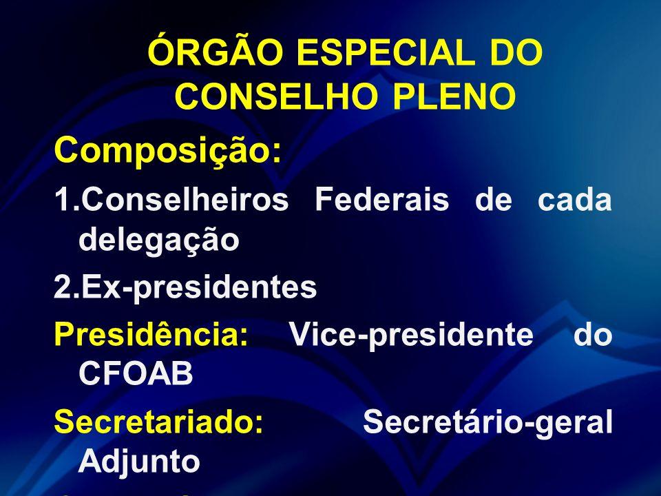 ÓRGÃO ESPECIAL DO CONSELHO PLENO