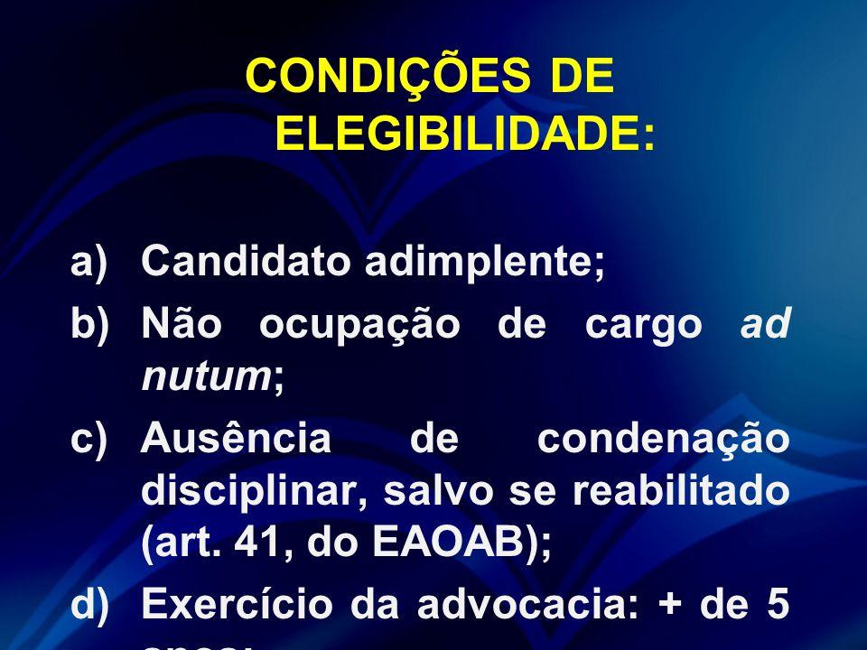 CONDIÇÕES DE ELEGIBILIDADE: