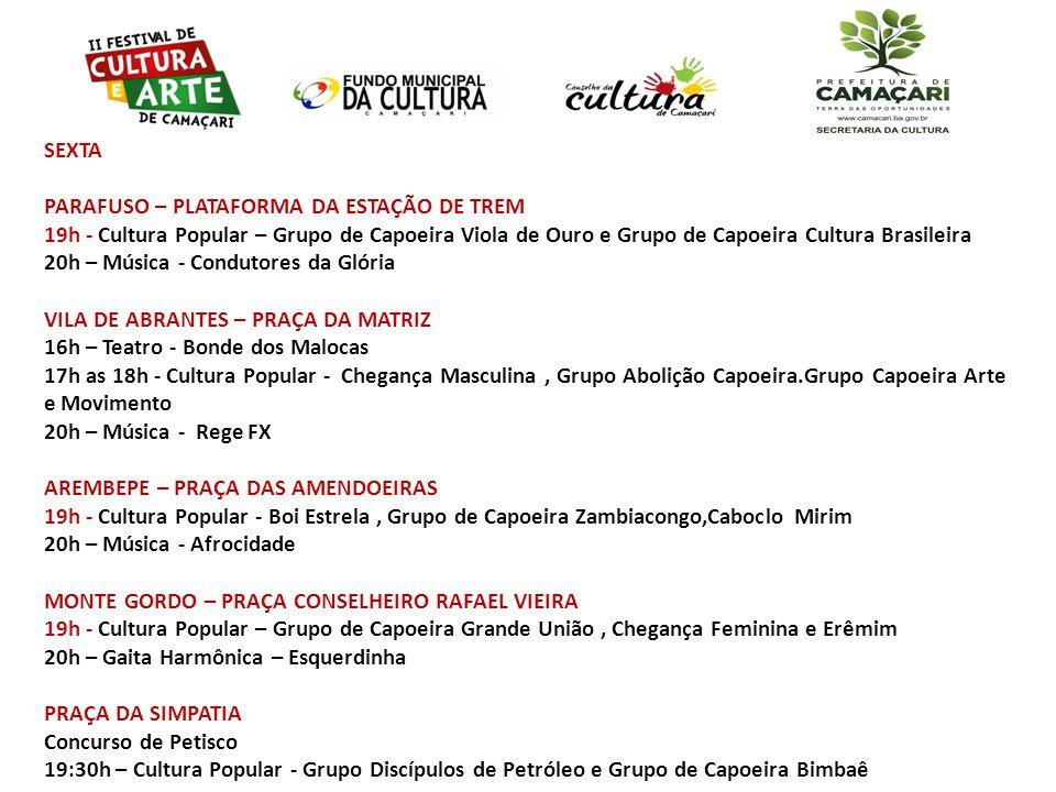 SEXTA PARAFUSO – PLATAFORMA DA ESTAÇÃO DE TREM. 19h - Cultura Popular – Grupo de Capoeira Viola de Ouro e Grupo de Capoeira Cultura Brasileira.
