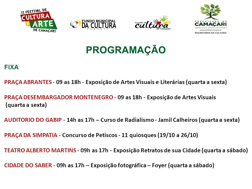 PROGRAMAÇÃO FIXA. PRAÇA ABRANTES - 09 as 18h - Exposição de Artes Visuais e Literárias (quarta a sexta)