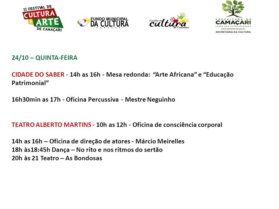 24/10 – QUINTA-FEIRA CIDADE DO SABER - 14h as 16h - Mesa redonda: Arte Africana e Educação Patrimonial