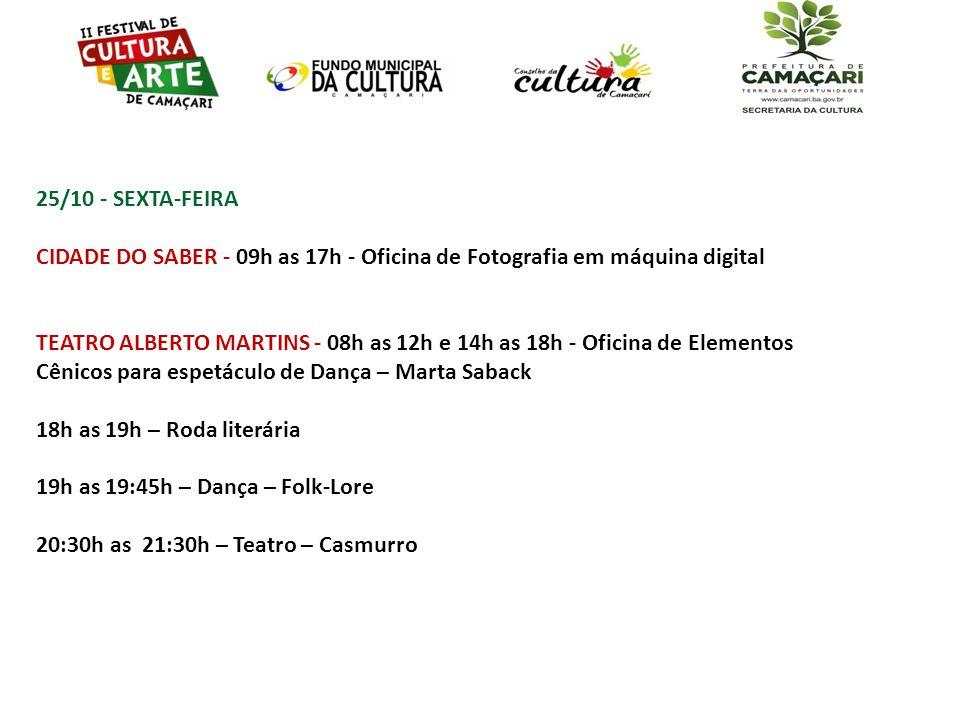 25/10 - SEXTA-FEIRA CIDADE DO SABER - 09h as 17h - Oficina de Fotografia em máquina digital.