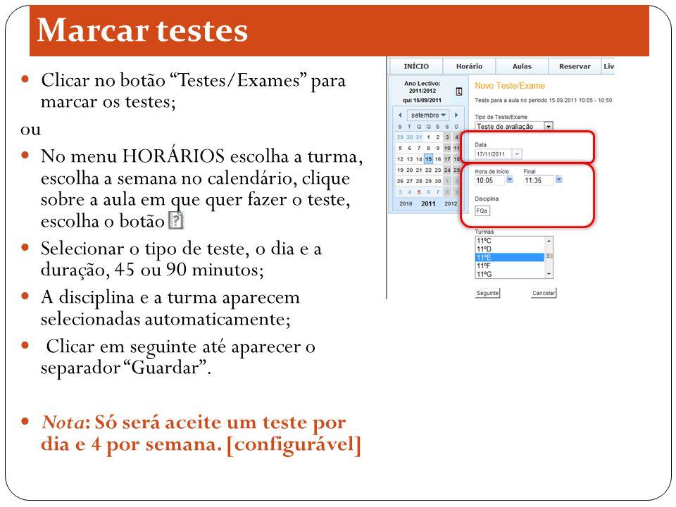 Marcar testes Clicar no botão Testes/Exames para marcar os testes;