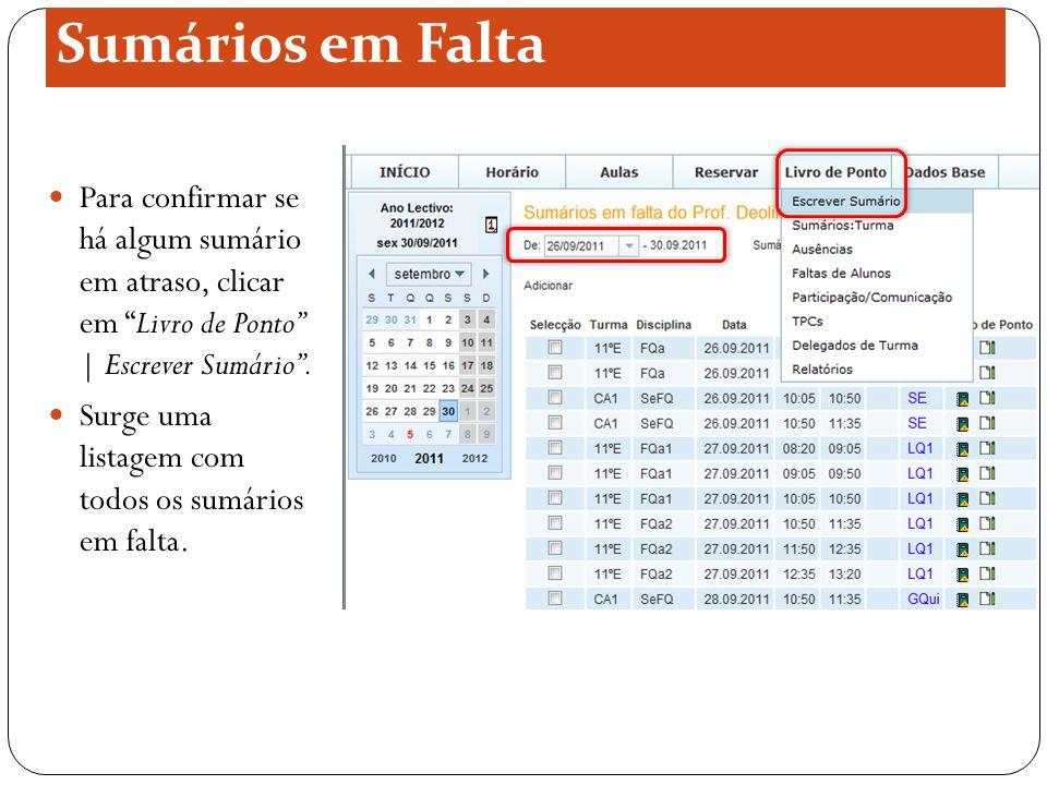 Sumários em Falta Para confirmar se há algum sumário em atraso, clicar em Livro de Ponto | Escrever Sumário .