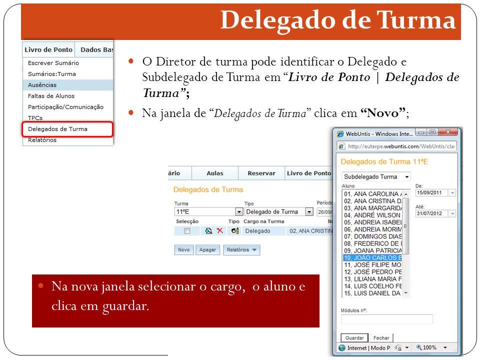 Delegado de Turma O Diretor de turma pode identificar o Delegado e Subdelegado de Turma em Livro de Ponto | Delegados de Turma ;