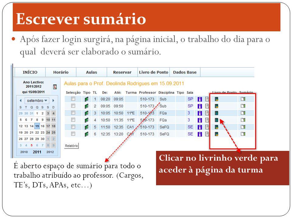 Escrever sumário Após fazer login surgirá, na página inicial, o trabalho do dia para o qual deverá ser elaborado o sumário.