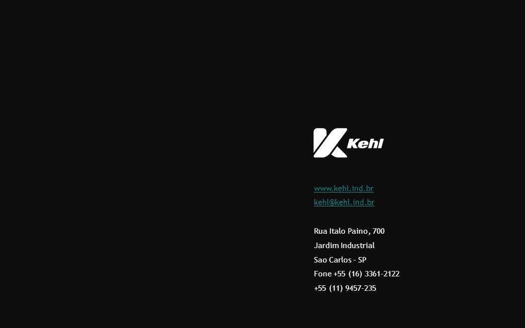 www.kehl.ind.br kehl@kehl.ind.br. Rua Italo Paino, 700. Jardim Industrial. Sao Carlos – SP. Fone +55 (16) 3361-2122.