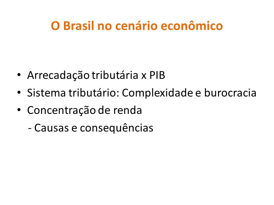 O Brasil no cenário econômico