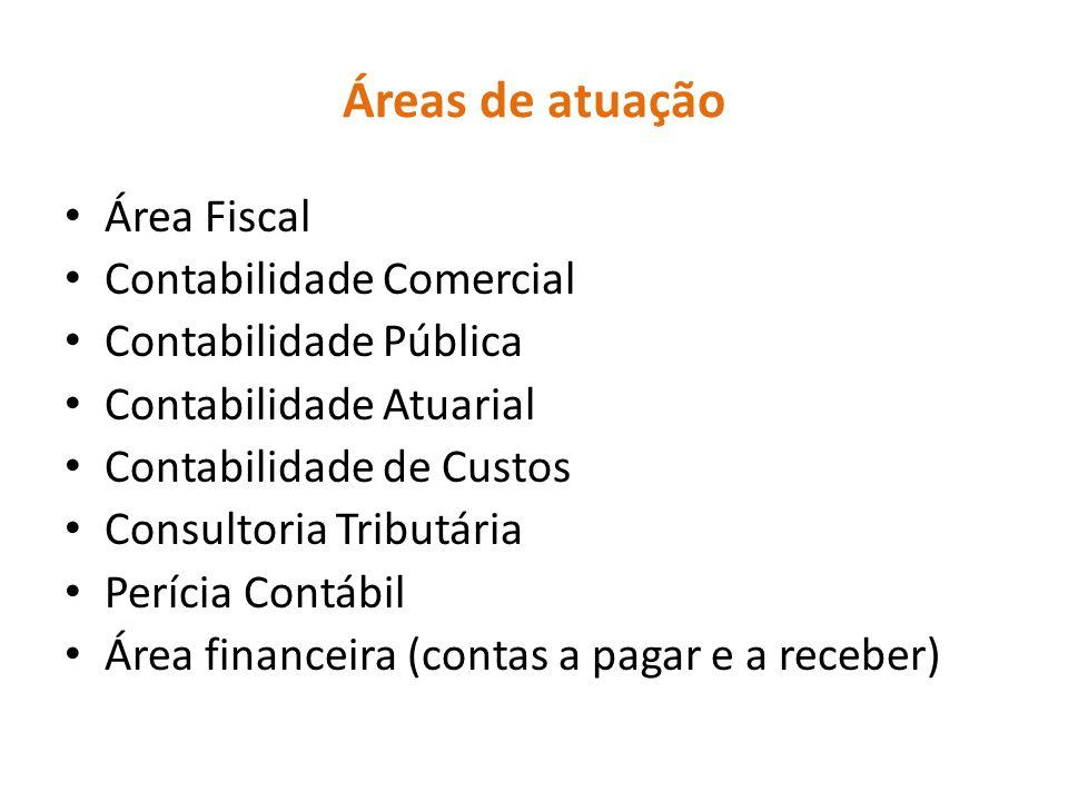 Áreas de atuação Área Fiscal Contabilidade Comercial