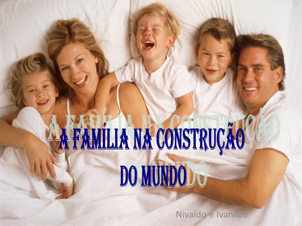 A Família NA CONSTRUÇÃO