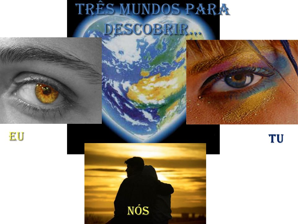 Três mundos para descobrir...