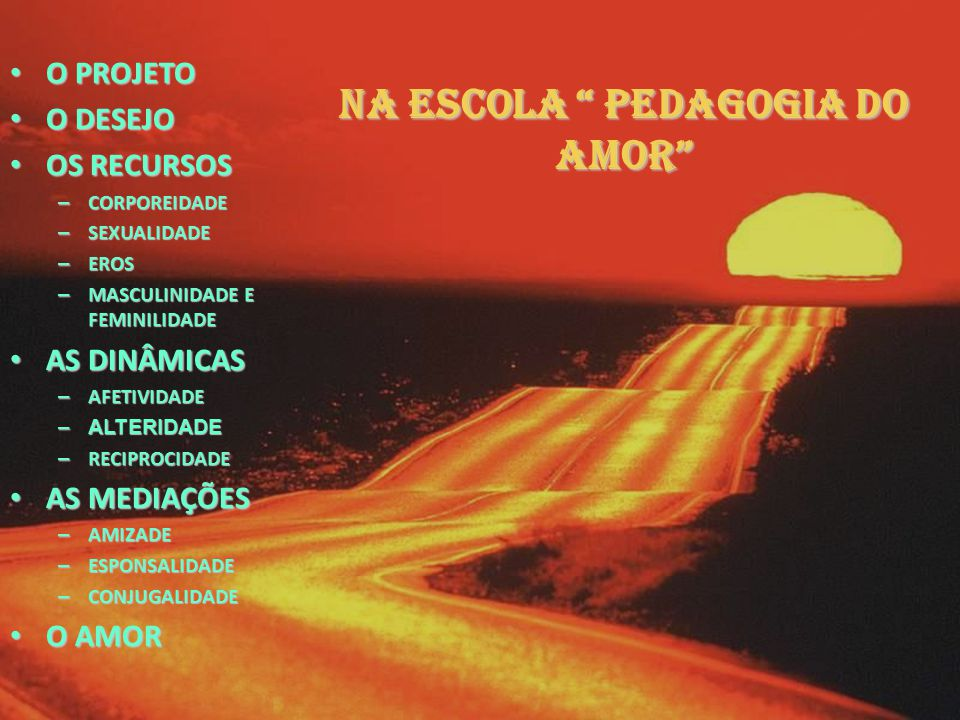 NA ESCOLA PEDAGOGIA DO AMOR